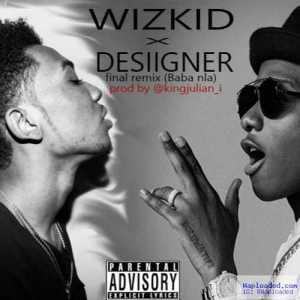 Desiigner - Baba Nla (Final Remix) ft. Wizkid